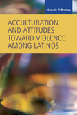 Acculturation and Attitudes toward Violence among Latinos