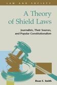A Theory of Shield Laws:  Journalists, Their Sources, and Popular Constitutionalism