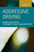 Aggressive Driving: Insights Derived from Psychology's General Aggression Model