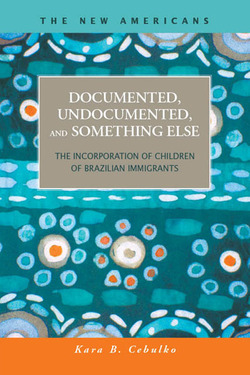 Documented, Undocumented, and Something Else: The Incorporation of Children of Brazilian Immigrants