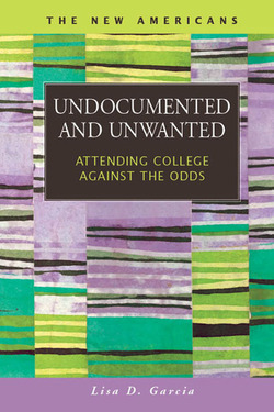 Undocumented and Unwanted: Attending College against the Odds