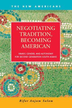 Negotiating Tradition, Becoming American: Family, Gender, and Autonomy for Second Generation South Asians