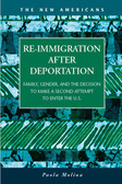 Re-Immigration after Deportation: Family, Gender, and the Decision to Make a Second Attempt to Enter the U.S.