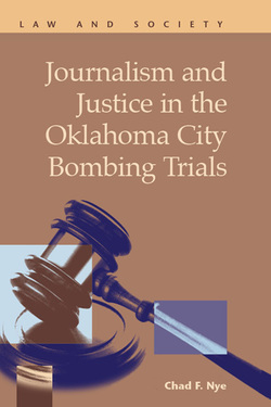 Journalism and Justice in the Oklahoma City Bombing Trials