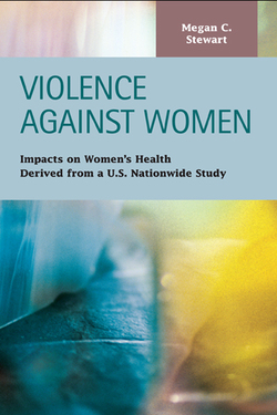 Violence against Women: Impacts on Women's Health Derived from a U.S. Nationwide Study