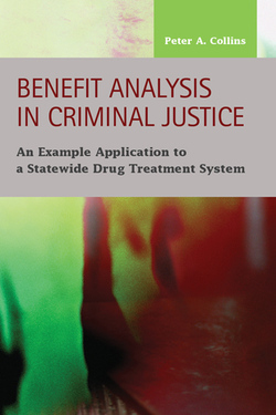 Benefit Analysis in Criminal Justice:An Example Application to a Statewide Drug Treatment System