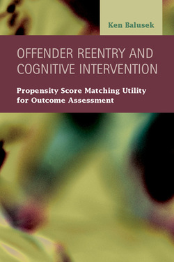 Offender Reentry and Cognitive Intervention: Propensity Score Matching Utility for Outcome Assessment