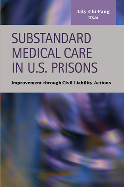 Substandard Medical Care in U.S. Prisons: Improvement through Civil Liability Actions