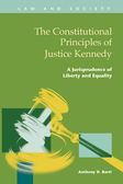 The Constitutional Principles of Justice Kennedy: A Jurisprudence of Liberty and Equality