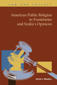 American Public Religion in Frankfurter and Scalia's Opinions