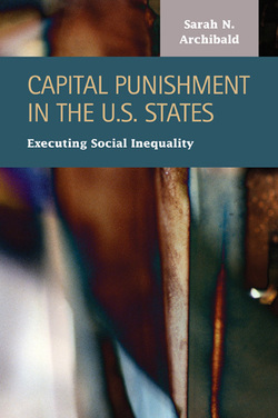 Capital Punishment in the U.S. States: Executing Social Inequality