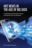 Hot News in the Age of Big Data: A Legal History of the Hot News Doctrine and Implications for the Digital Age