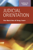 Judicial Orientation: The Black Box of Drug Court