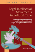 Legal Intellectual Movements in Political Time: Reconstructive Leadership and Transformations of Legal Thought and Discourse