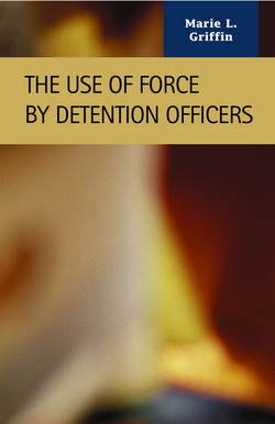 The Use of Force by Detention Officers