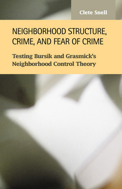 Neighborhood Structure, Crime, and Fear of Crime: A Test of Bursik and Grasmick's Systemic Neighborhood Control Theory