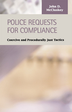 Police Requests for Compliance: Coercive and Procedurally Just Tactics