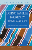 Latino Families Broken by Immigration: The Adolescents' Perceptions