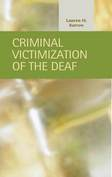 Criminal Victimization of the Deaf