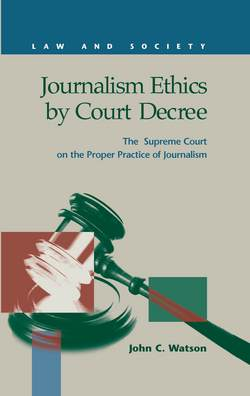 Journalism Ethics by Court Decree: The Supreme Court on the Proper Practice of Journalism