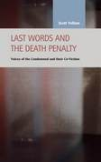 Last Words and the Death Penalty: Voices of the Condemned and their Co-Victims