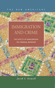 Immigration and Crime: The Effects of Immigration on Criminal Behavior